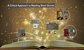 A Critical Approach to Reading Short Stories