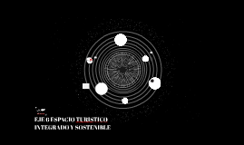 EJE 6 ESPACIO TURISTICO INTEGRADO Y SOSTENIBLE