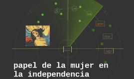 papel de la mujer en la independencia