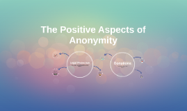 The Positive Aspects of Anonymity