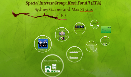 Special Interest Group: Kush For All (KFA)