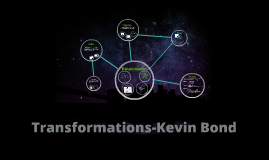 Copy of Transformations-Kevin Bond