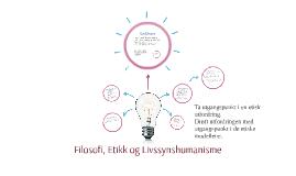 Filosofi, etikk og Livssynshumanisme