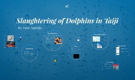 Slaughtering of Dolphins in Taiji