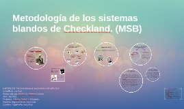 Metodología de los sistemas blandos de Checkland.