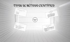 TIPOS DE METODO CIENTIFICO