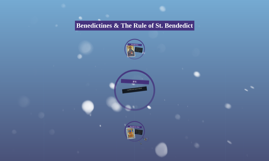 Benedictines & The Rule of St. Bendedict