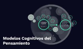 Modelos Cognitivos del Pensamiento