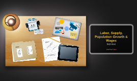 Copy of Labour, Supply, Population Growth & Wages