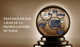 TRATADOS A RAIZ DE LA PRIMERA GUERRA MUNDIAL