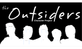 Outsiders Character Project