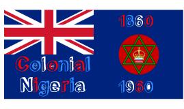 Nigeria Political and Economic Change Colonial Era