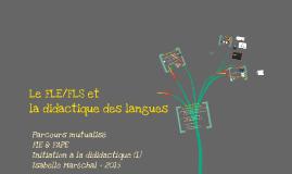 Le FLE/FLS et la didactique des langues