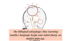 The bilingual advantage: How learning another language keeps
