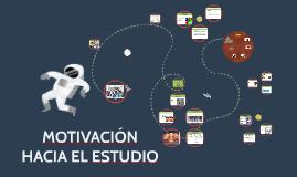 MOTIVACION HACIA EL ESTUDIO
