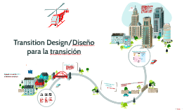 Transition Design/Diseño para la transición