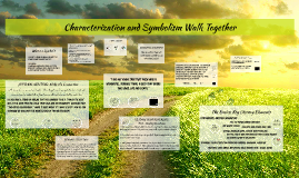 Characterization and Symbolism Walk Together