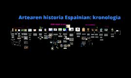 ARTEAREN HISTORIA ESPAINIAN: KRONOLOGIA
