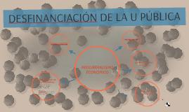DESFINANCIACIÓN DE LA U PUBLICA
