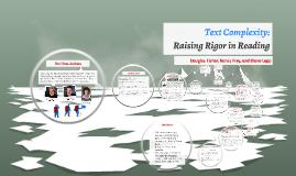 Text Complexity: Raising Rigor in Reading