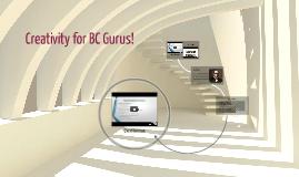 Creativity for BC Gurus!