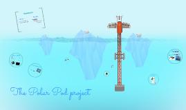 The Polar Pod project