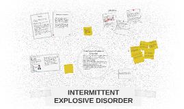 Intermittent Explosive Disorder by Sreya Suresh on Prezi