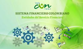 SISTEMA FINANCIERO COLOMBIANO - ENTIDADES DEL SERVICIO FINANCIERO