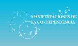 MANIFESTACIONES DE LA CO-DEPENDENCIA