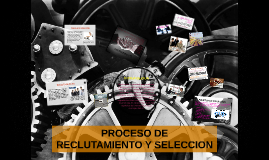 Copy of PROCESO DE RECLUTAMIENTO Y SELECCION