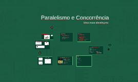 Paralelismo e Concorrência