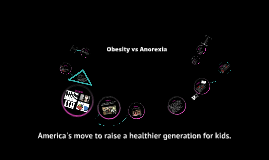 Obesity vs. Anorexia