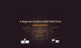 A Beginners Guide to Well Child Visits