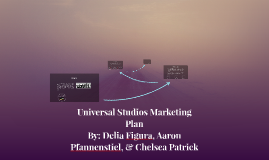 Copy of Universal Studios Marketing Plan