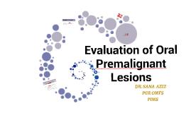 evaluation of oral premalignant lesions