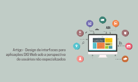 Copy of Design de interfaces para aplicações SIG Web sob a perspecti