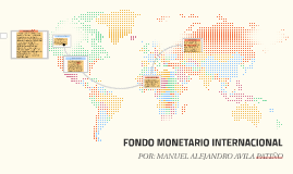 FONDO MONETARIO INTERNAIONAL
