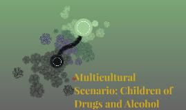 Multicultural Scenario: Children of Drugs and Alcohol