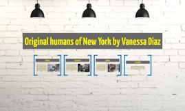 Original humans of New York by Vanessa Diaz