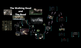 The Walking Dead and The Road
