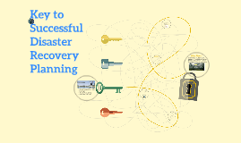 Key to Disaster Recovery Planning