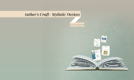 Author's Craft- Stylistic Devices