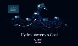 Copy of Hydro power v.s Coal