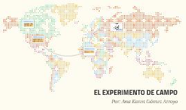 EL EXPERIMENTO DE CAMPO