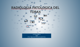 Copy of RADIOLOGIA PATOLOGICA DEL TORAX