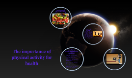 The importance of physical activity for health
