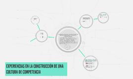 EXPERIENCIAS EN LA CONSTITUCION DE UNA CULTURA DE COMPETENCI
