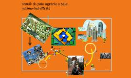 Brasil: de país agrário a país urbano-industrial
