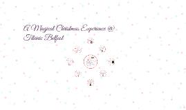 A Magical Christmas Experience @ Titanic Belfast