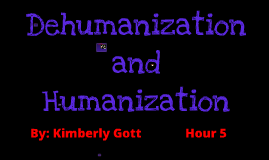 Kimberly Gott Dehumanization